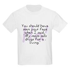 Mom Sells Drugs Kids T-Shirt