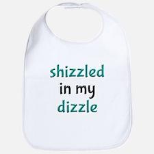Shizzled in my Dizzle Bib