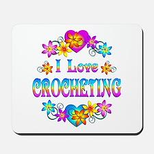 I Love Crocheting Mousepad