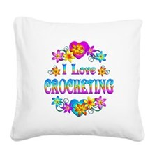I Love Crocheting Square Canvas Pillow