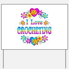 I Love Crocheting Yard Sign
