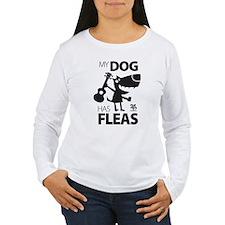 My Dog Has Fleas 13 Long Sleeve T-Shirt