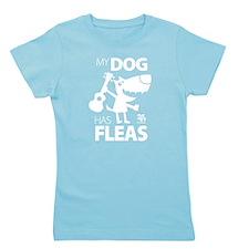 My Dog Has Fleas 13 Girl's Tee