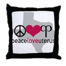 Peace Love Uterus TEXAS Throw Pillow