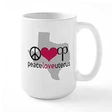 Peace Love Uterus TEXAS Mug