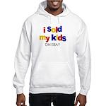Sold Kids on Ebay Hooded Sweatshirt