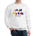 Sold Kids on Ebay Sweatshirt