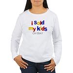 Sold Kids on Ebay Women's Long Sleeve T-Shirt