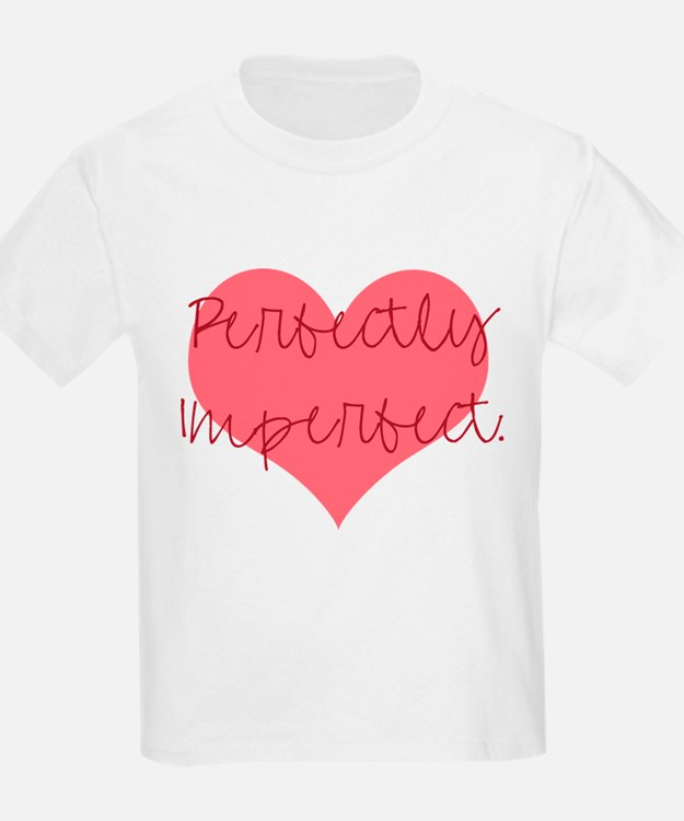 2-perfectlyimperfect.png T-Shirt