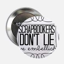 "Scrapbookers Embellish 2.25"" Button"
