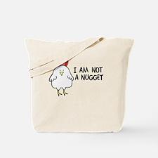 I Am Not A Nugget Tote Bag