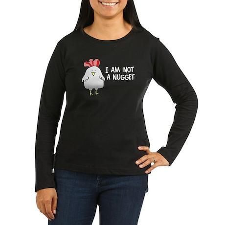 I Am Not A Nugget Long Sleeve T-Shirt