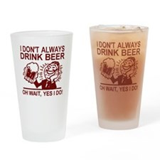 Always Drink Beer Drinking Glass