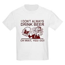 Always Drink Beer T-Shirt