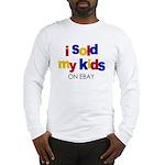 Sold Kids on Ebay Long Sleeve T-Shirt