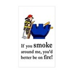 You'd Better Be On Fire Rectangle Sticker