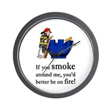 You'd Better Be On Fire Wall Clock