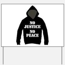 No Justice, No Peace Yard Sign