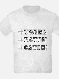 Hashtag Twirl Baton Catch! T-Shirt