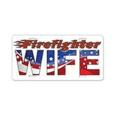 FIREFIGHTER WIFE Aluminum License Plate