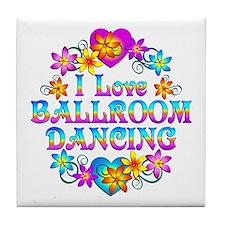 I Love Ballroom Tile Coaster