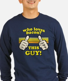 This Guy Loves Bacon! Long Sleeve T-Shirt
