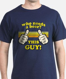 This Guy Needs a BEER! T-Shirt