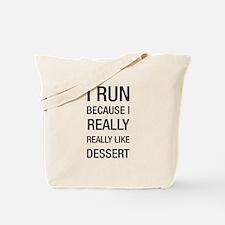 I run because I really really like dessert Tote Ba