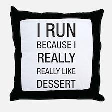 I run because I really really like dessert Throw P