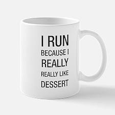 I run because I really really like dessert Mug