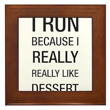 I run because I really really like dessert Framed