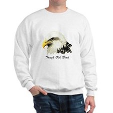 Tough Old Bird Quote with Bald Eagle Sweatshirt