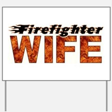 FIREFIGHTER WIFE Yard Sign