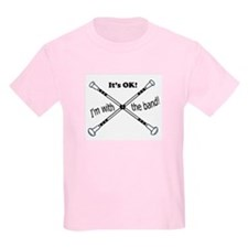 Its OK, Im with the band, Twirler T-Shirt