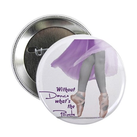 """Without Dance what's the Poin 2.25"""" Button (10 pac"""