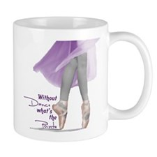 Without Dance what's the Poin Mug