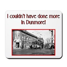 DUNMORE REQUEST Mousepad