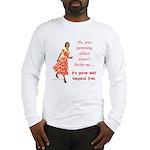 Way beyond that Long Sleeve T-Shirt