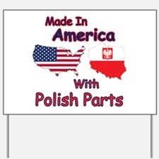America With Polish Parts Yard Sign