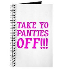 Take Yo Panties Off!!! Journal
