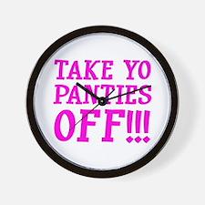 Take Yo Panties Off!!! Wall Clock