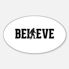 Believe Sasquatch Bigfoot Sticker (Oval)