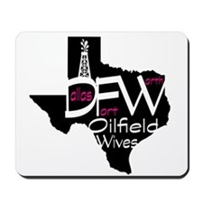 DFW Oilfield Wives Mousepad