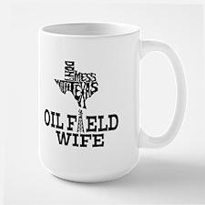 Don't Mess With Texas Oilfield Wife Mug