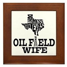 Don't Mess With Texas Oilfield Wife Framed Tile