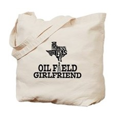 Don't Mess With Texas Oilfield Girlfriend Tote Bag