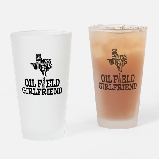 Don't Mess With Texas Oilfield Girlfriend Drinking