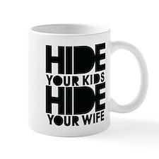 hide your kids hide your wife Mug