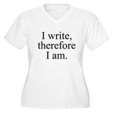 I write, therefore I am. Plus Size T-Shirt