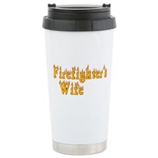 FIREFIGHTERS WIFE Travel Mug